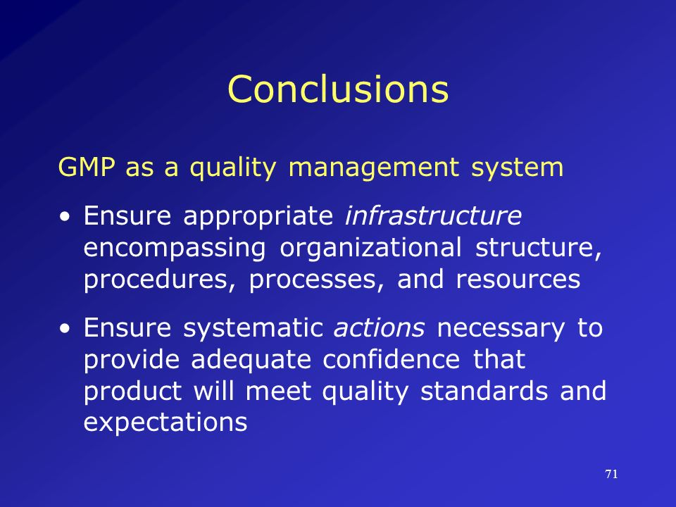 Conclusions GMP as a quality management system