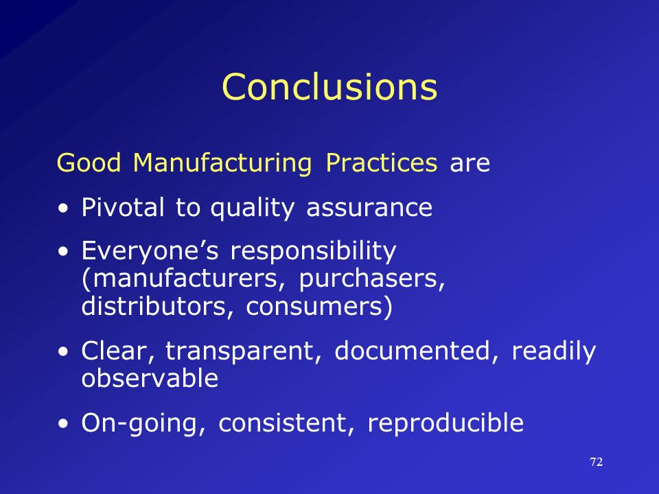 Conclusions Good Manufacturing Practices are