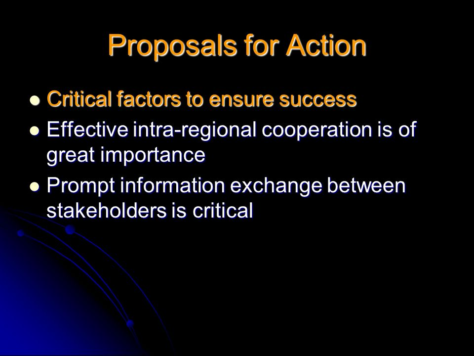 Proposals for Action Critical factors to ensure success