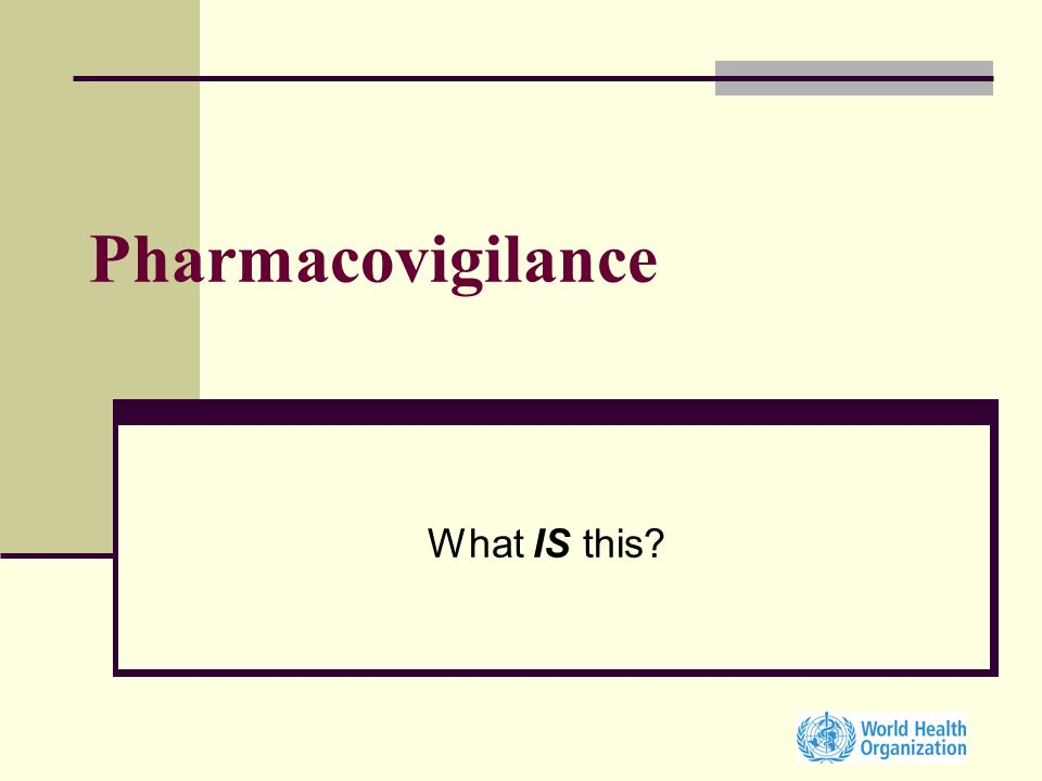 Pharmacovigilance What IS this