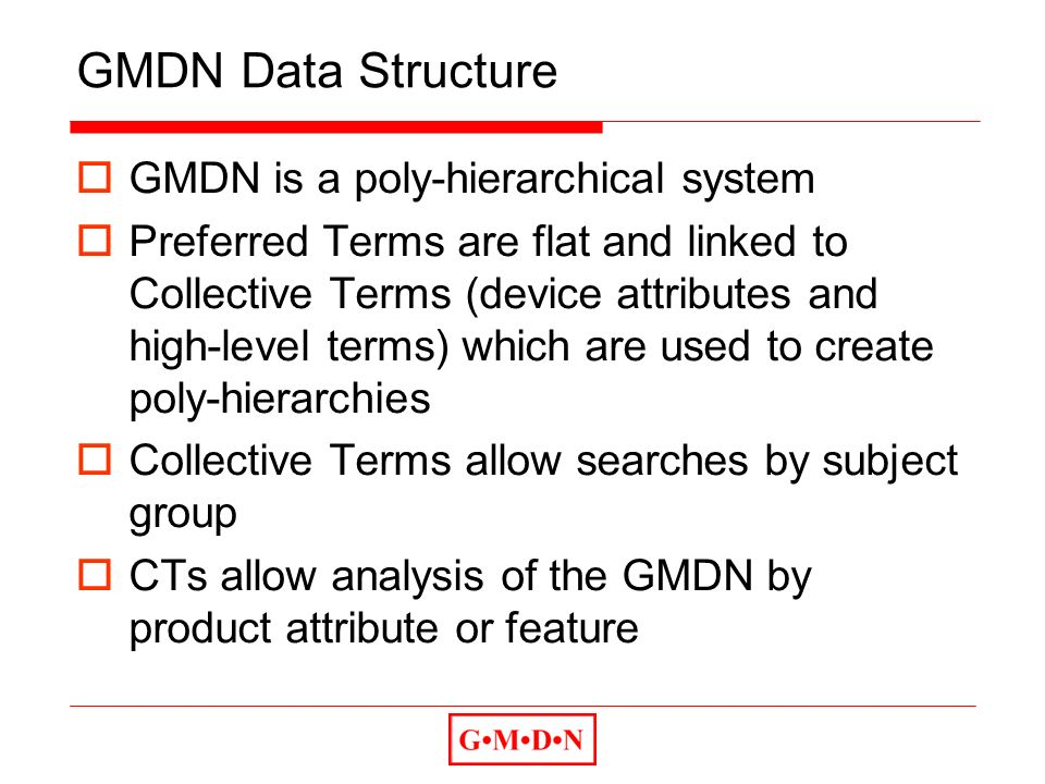 GMDN Data Structure GMDN is a poly-hierarchical system