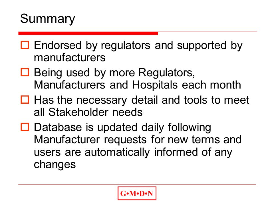 Summary Endorsed by regulators and supported by manufacturers