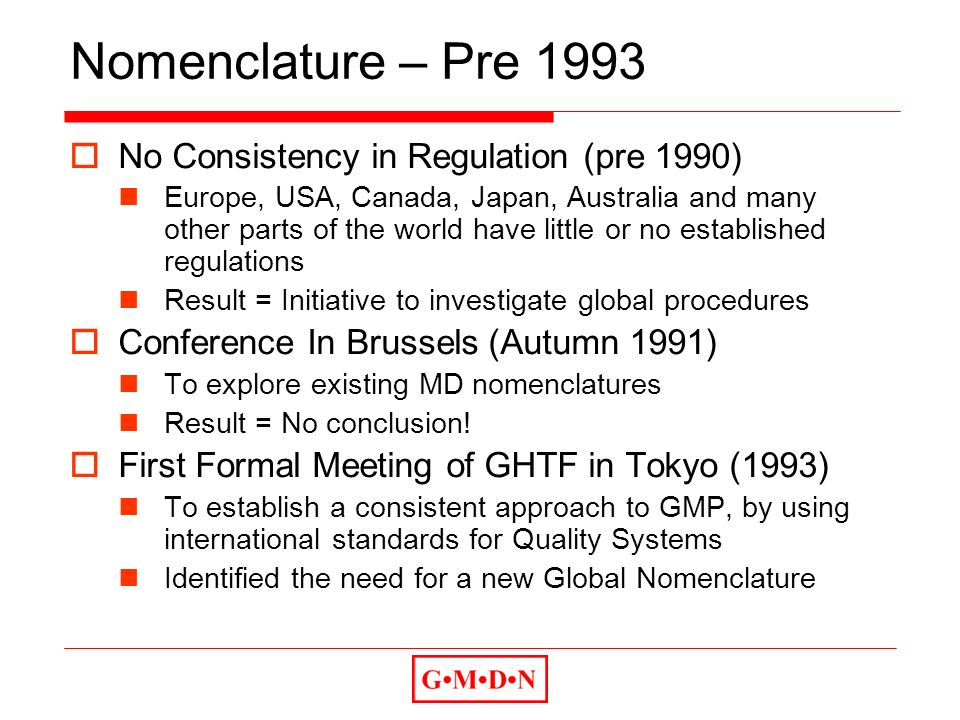 Nomenclature – Pre 1993 No Consistency in Regulation (pre 1990)