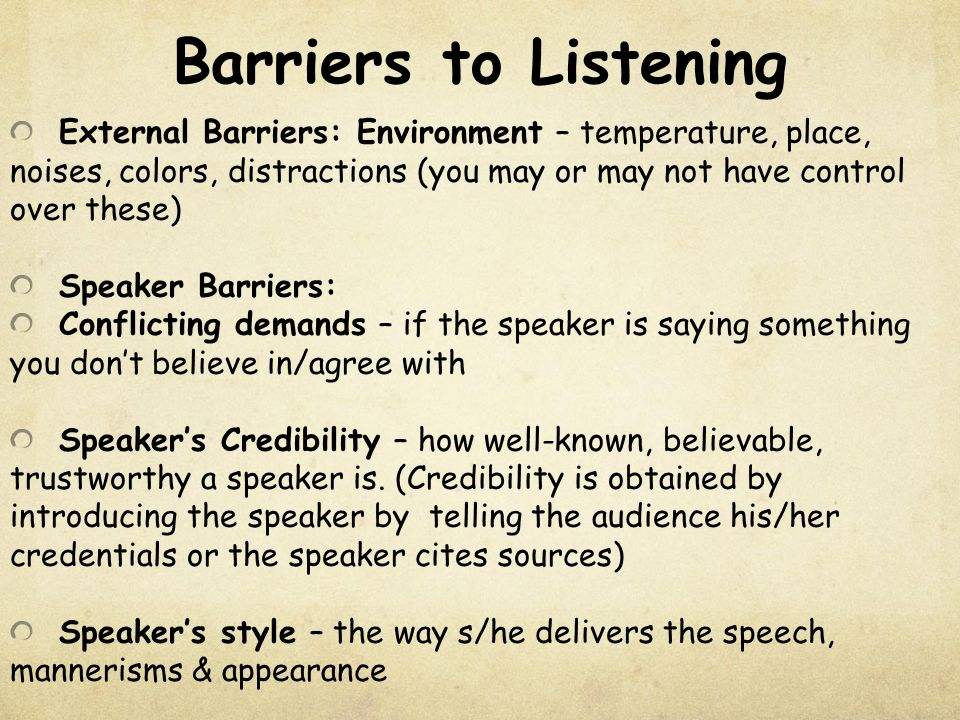 listening distractions Barriers to effective listening in the listening process there are things that interfere with or get in the way of  (such as noise or other distractions),.
