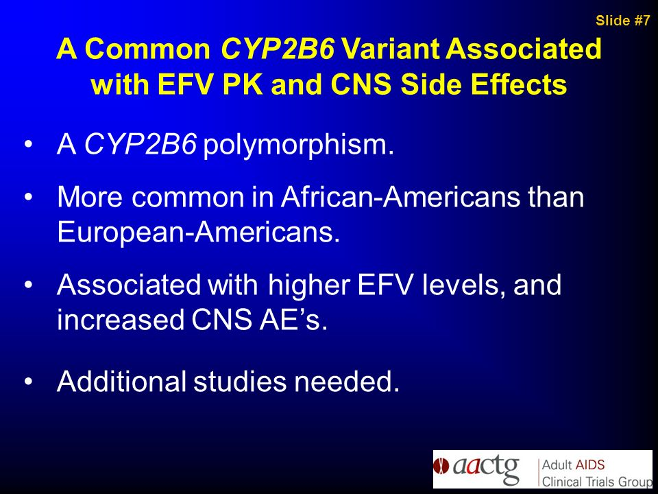 A Common CYP2B6 Variant Associated with EFV PK and CNS Side Effects