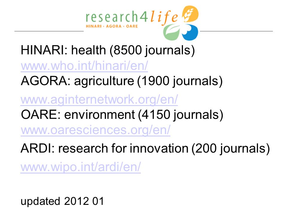 HINARI: health (8500 journals) www. who