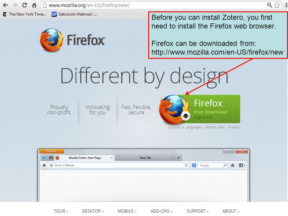 Before you can install Zotero, you first need to install the Firefox web browser.