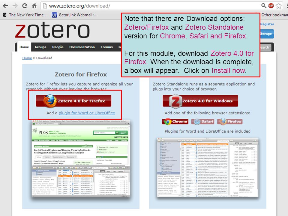 Note that there are Download options: Zotero/Firefox and Zotero Standalone version for Chrome, Safari and Firefox.