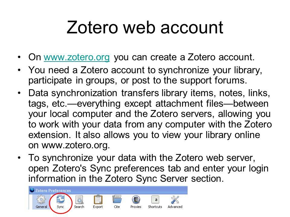 Zotero web account On www.zotero.org you can create a Zotero account.