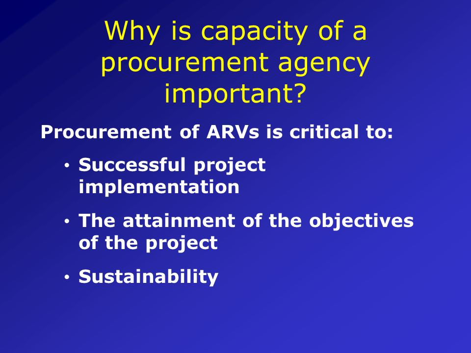 Why is capacity of a procurement agency important