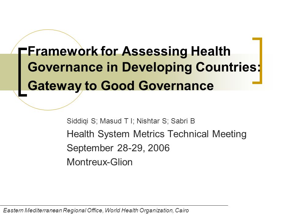 Framework for Assessing Health Governance in Developing Countries: Gateway to Good Governance