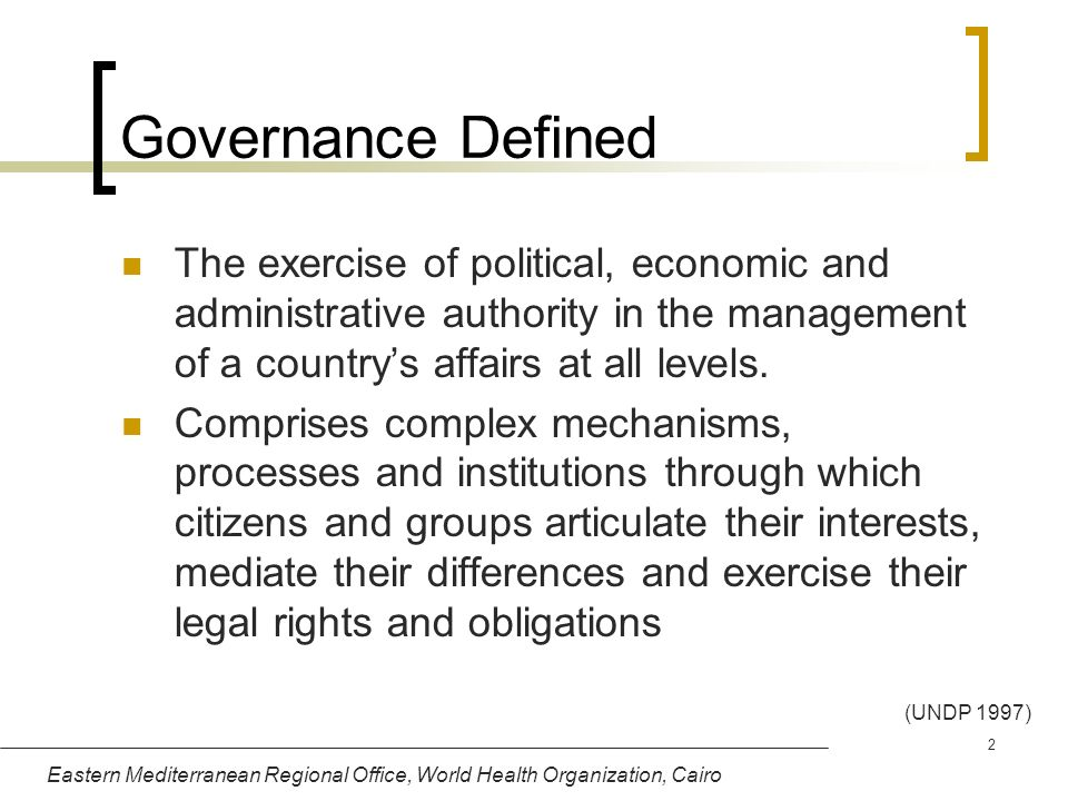 Governance Defined The exercise of political, economic and administrative authority in the management of a country's affairs at all levels.