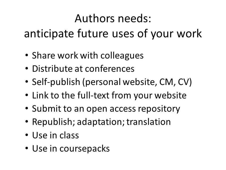 Authors needs: anticipate future uses of your work