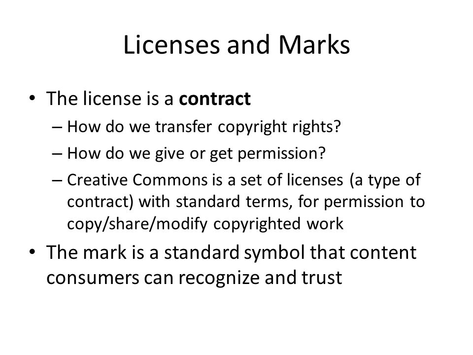 Licenses and Marks The license is a contract