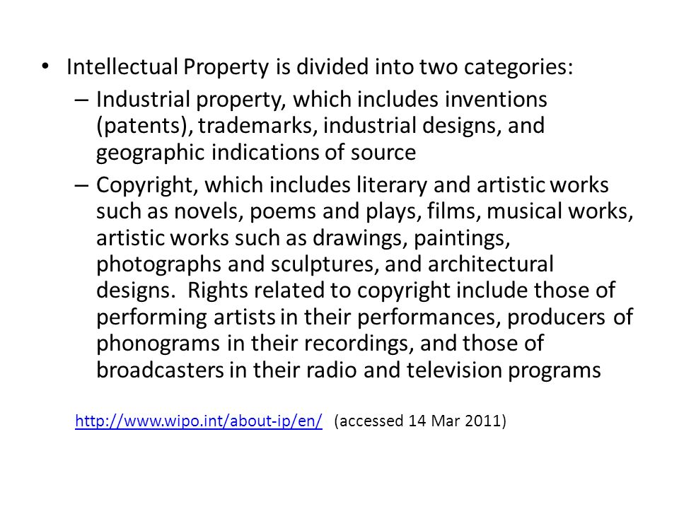 Intellectual Property is divided into two categories: