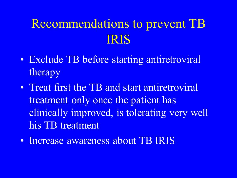 Recommendations to prevent TB IRIS