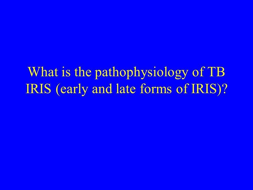 What is the pathophysiology of TB IRIS (early and late forms of IRIS)