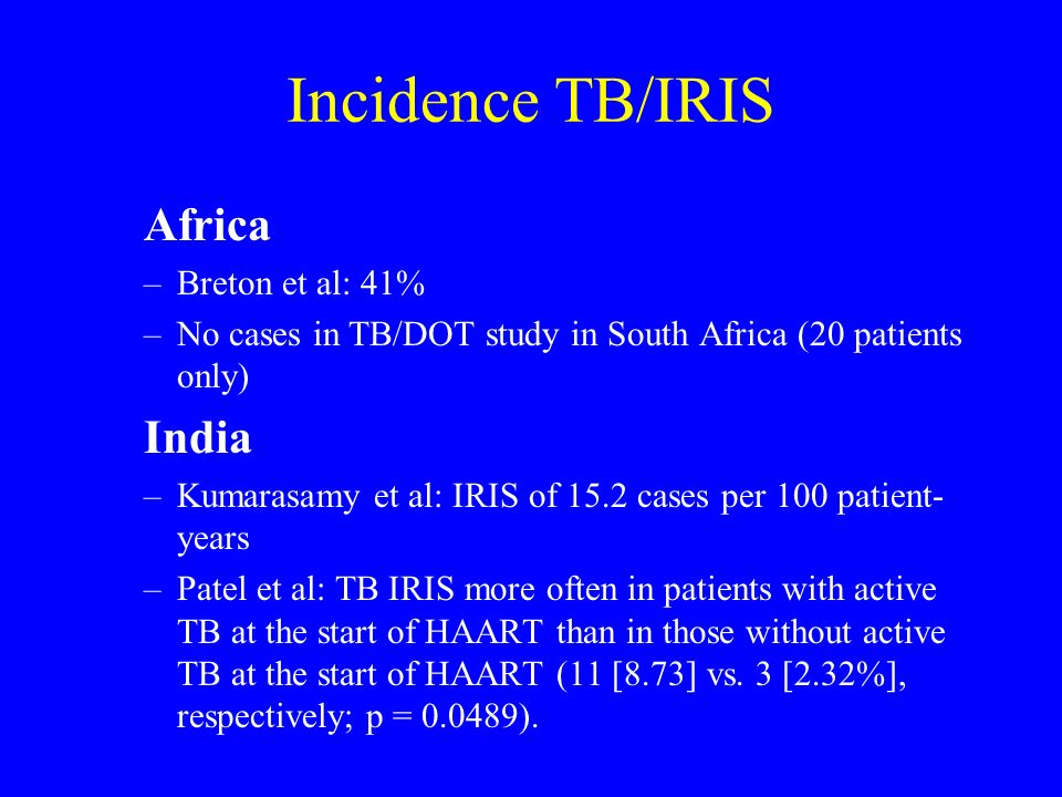 Incidence TB/IRIS Africa India Breton et al: 41%