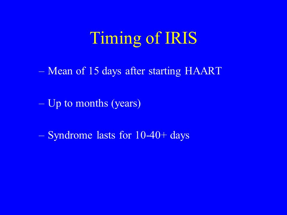 Timing of IRIS Mean of 15 days after starting HAART