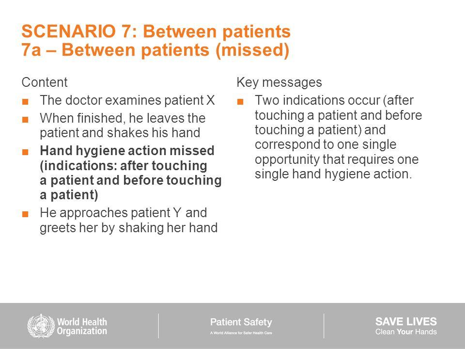 SCENARIO 7: Between patients 7a – Between patients (missed)