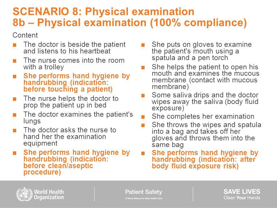 SCENARIO 8: Physical examination 8b – Physical examination (100% compliance)