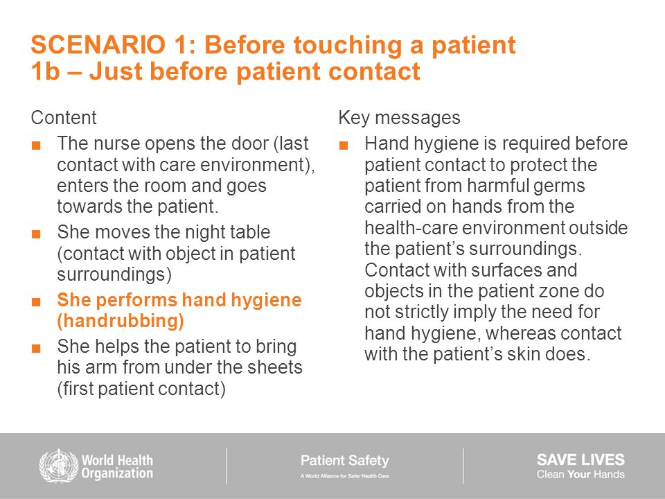 SCENARIO 1: Before touching a patient 1b – Just before patient contact