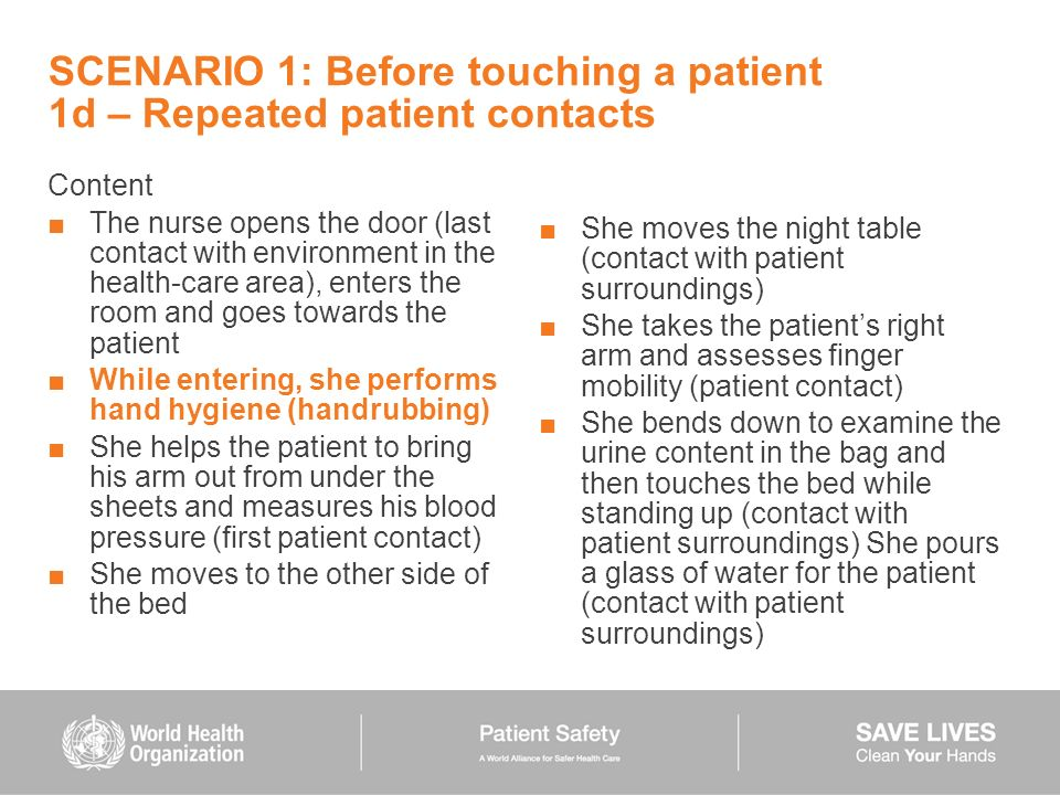 SCENARIO 1: Before touching a patient 1d – Repeated patient contacts