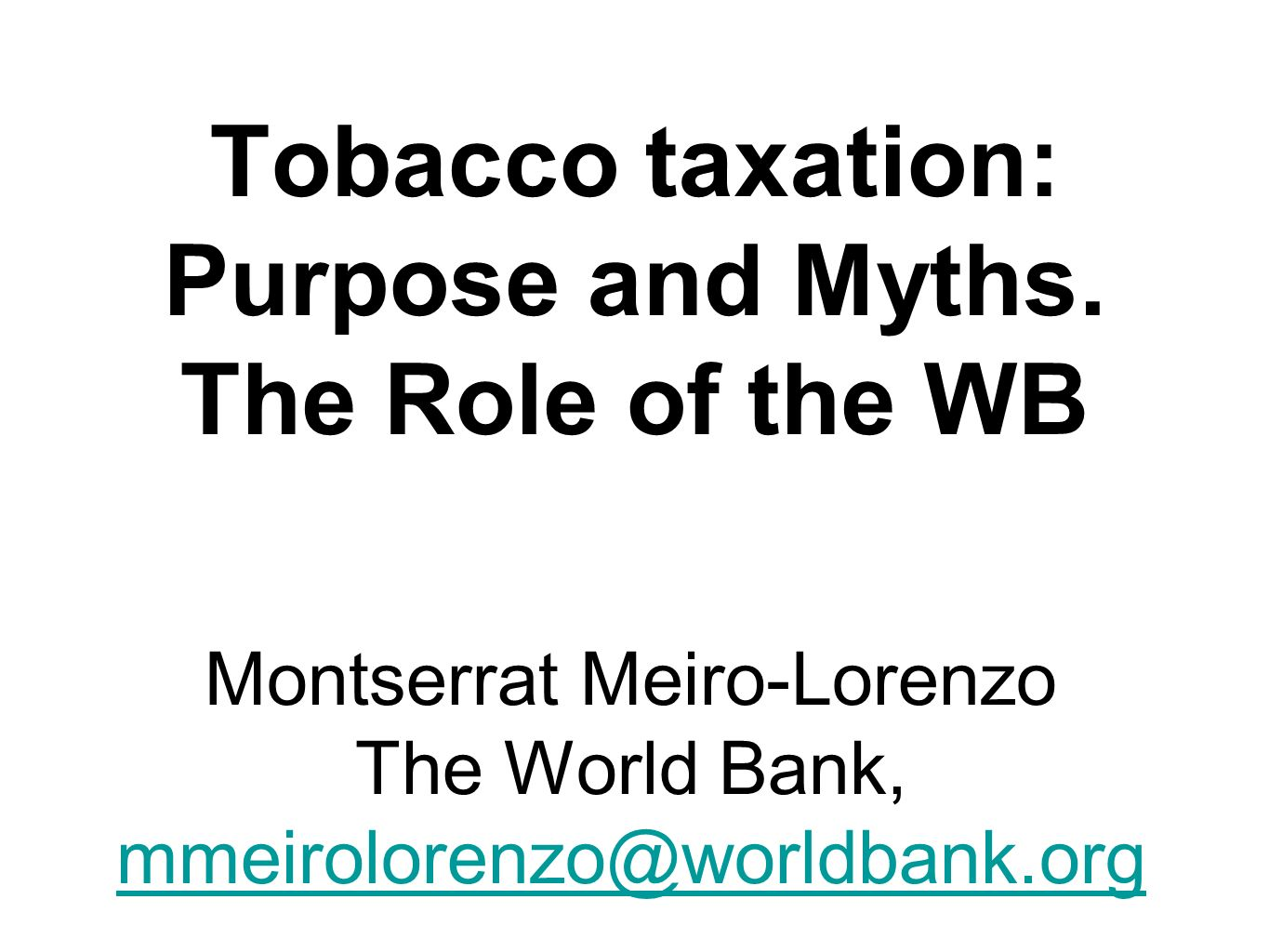 Tobacco taxation: Purpose and Myths. The Role of the WB