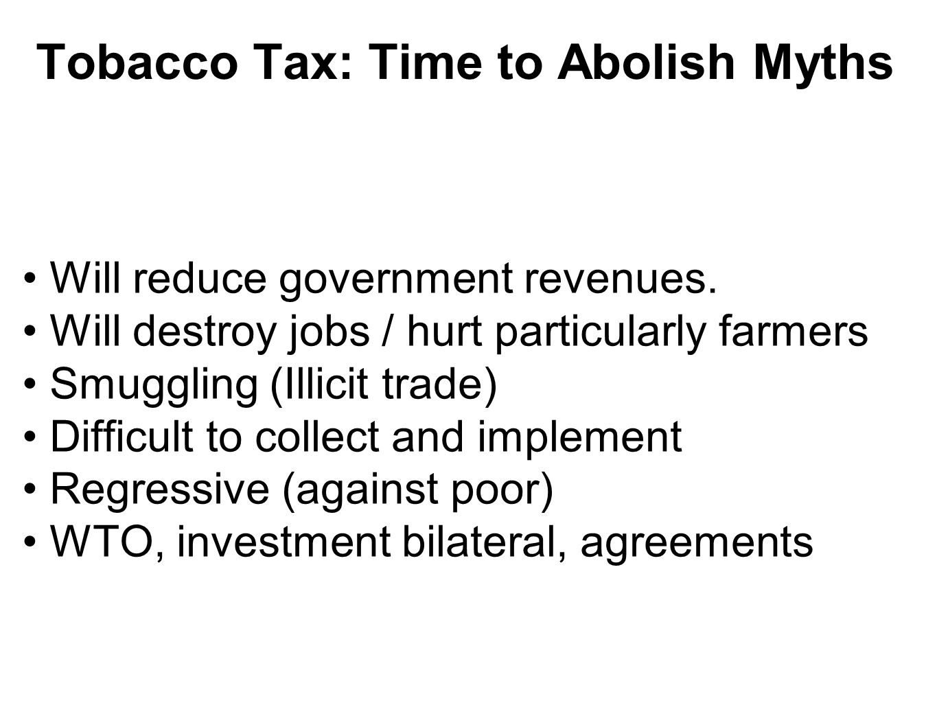 Tobacco Tax: Time to Abolish Myths