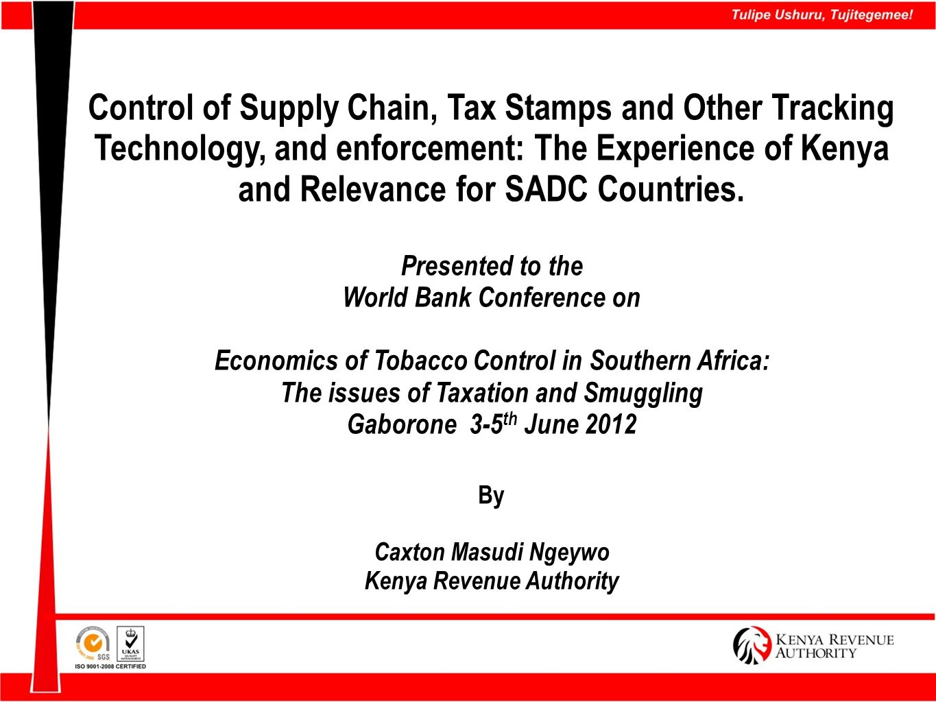 Control of Supply Chain, Tax Stamps and Other Tracking Technology, and enforcement: The Experience of Kenya and Relevance for SADC Countries.