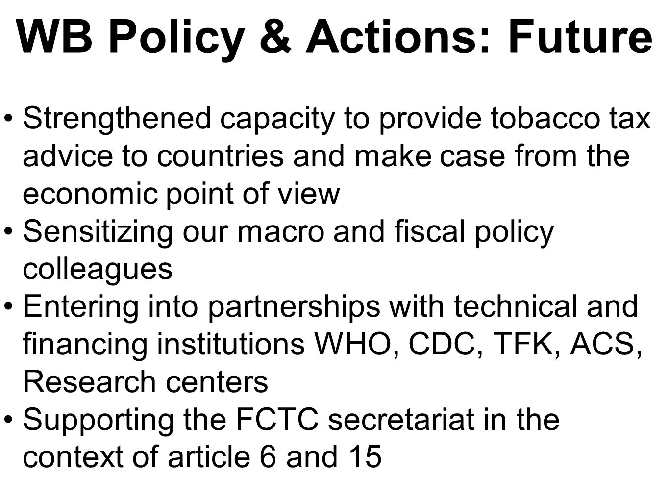 WB Policy & Actions: Future