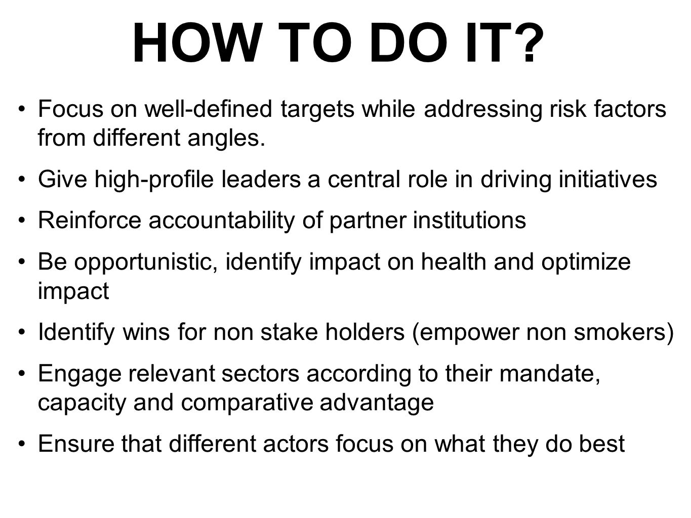 HOW TO DO IT Focus on well-defined targets while addressing risk factors from different angles.
