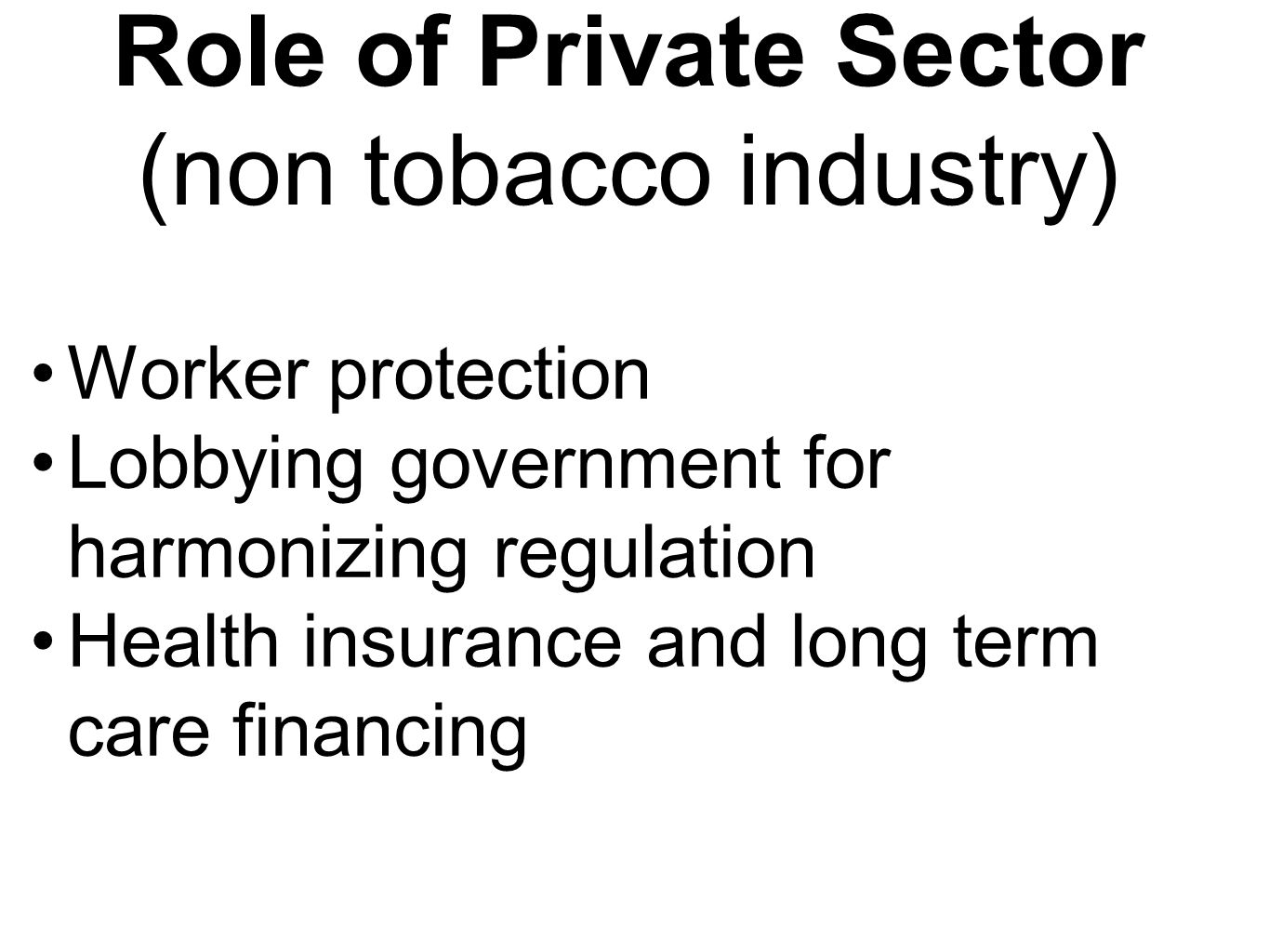 Role of Private Sector (non tobacco industry)