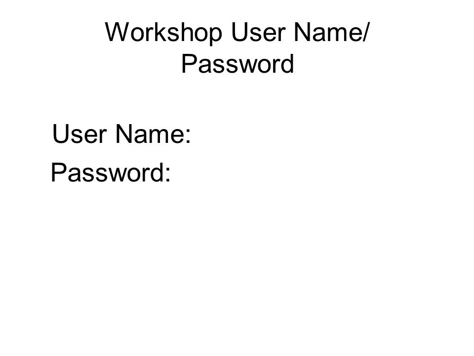 Workshop User Name/ Password