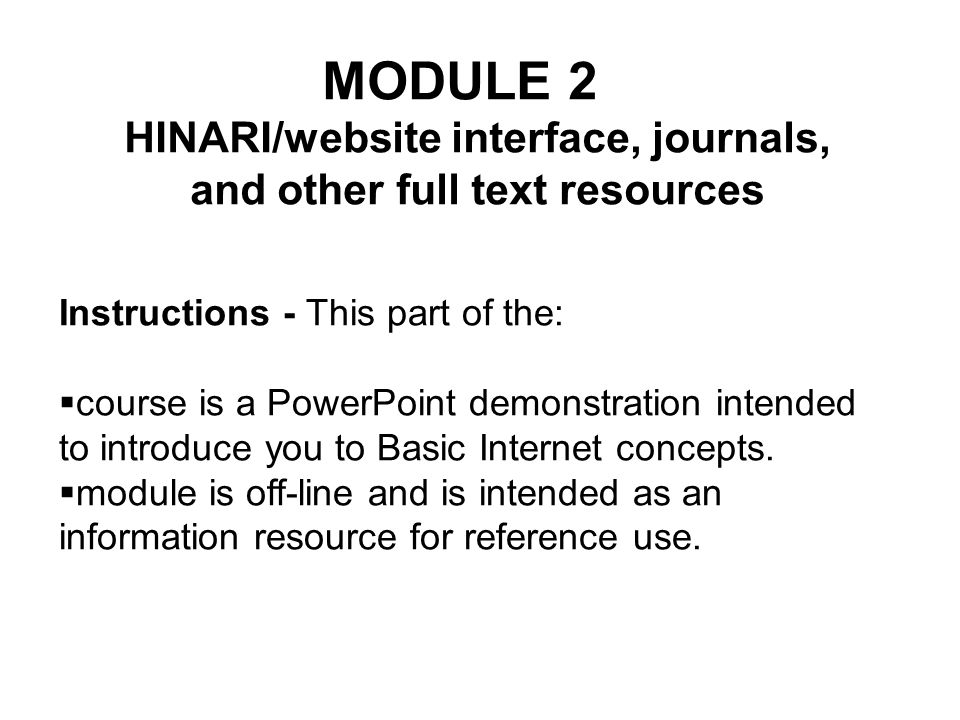 MODULE 2 HINARI/website interface, journals, and other full text resources