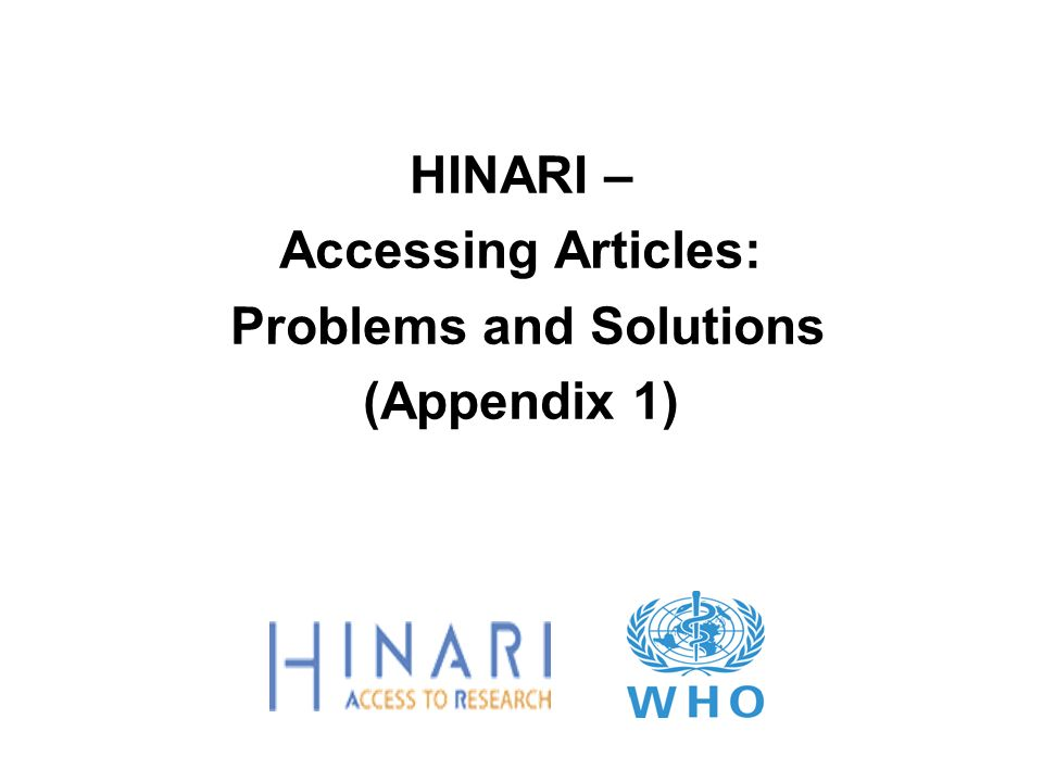 HINARI – Accessing Articles: Problems and Solutions (Appendix 1)