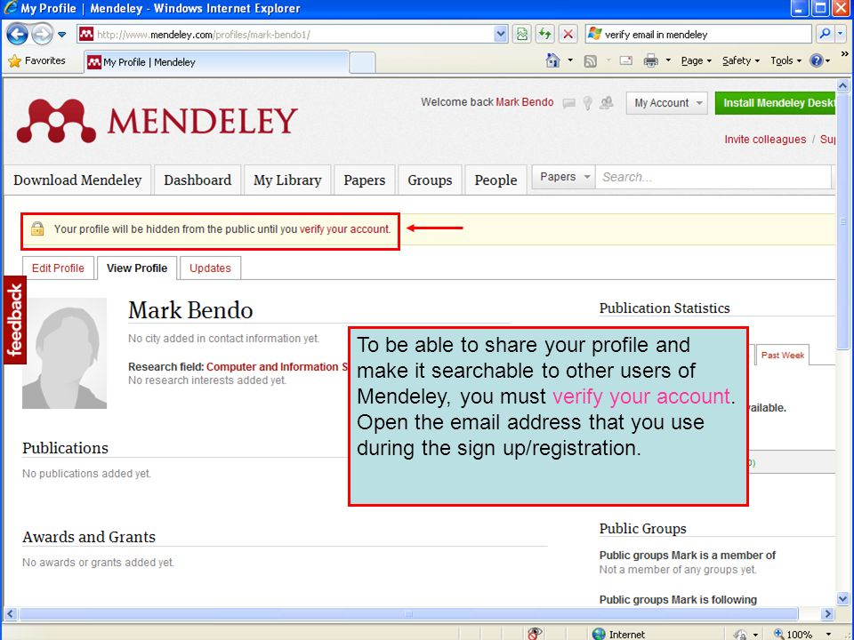 To be able to share your profile and make it searchable to other users of Mendeley, you must verify your account.