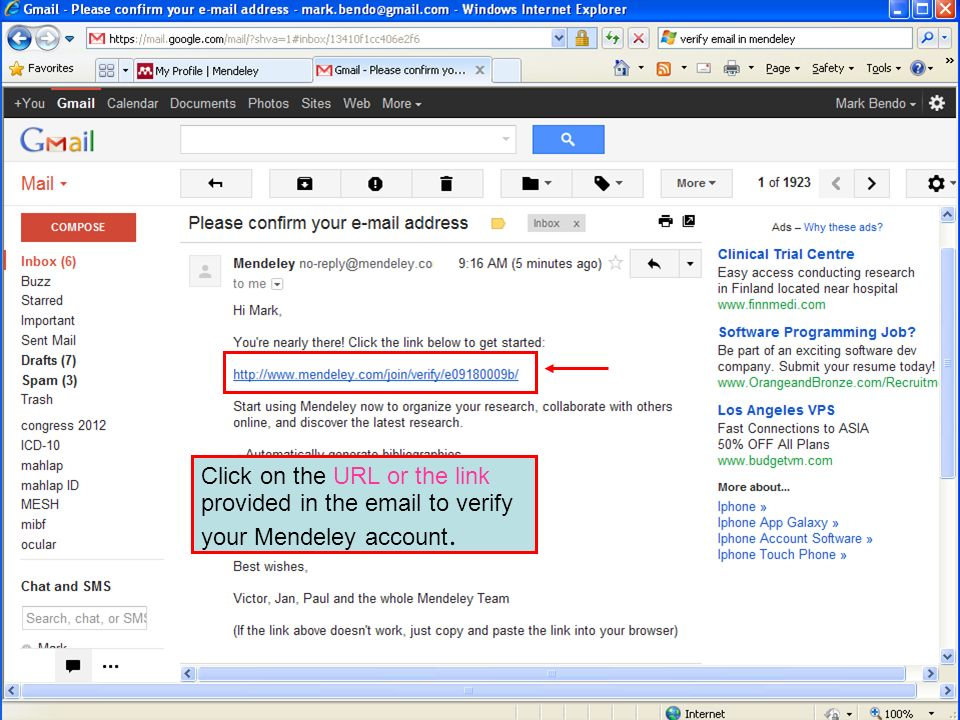 Click on the URL or the link provided in the email to verify your Mendeley account.