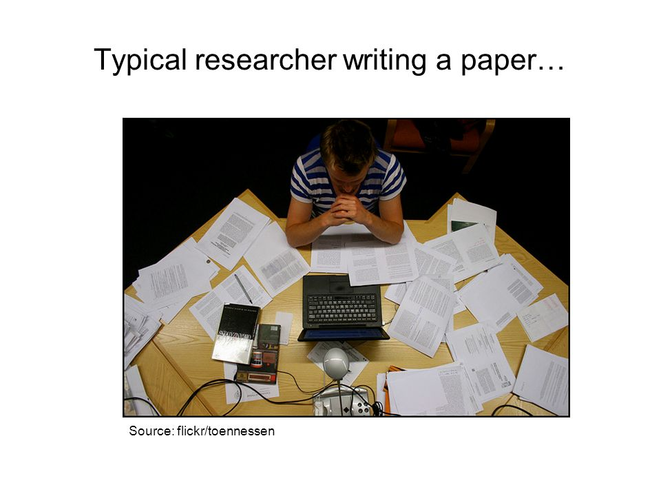 Typical researcher writing a paper…