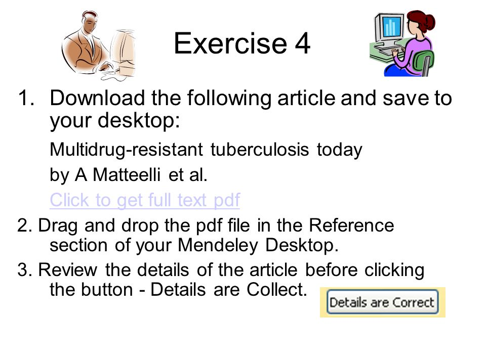 Exercise 4 Download the following article and save to your desktop: