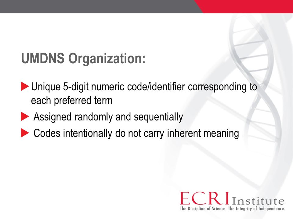 UMDNS Organization: Unique 5-digit numeric code/identifier corresponding to each preferred term. Assigned randomly and sequentially.