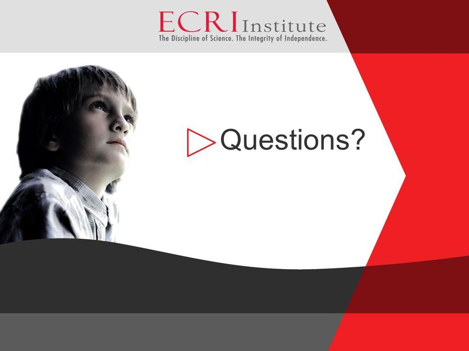 Questions ©2009 ECRI Institute