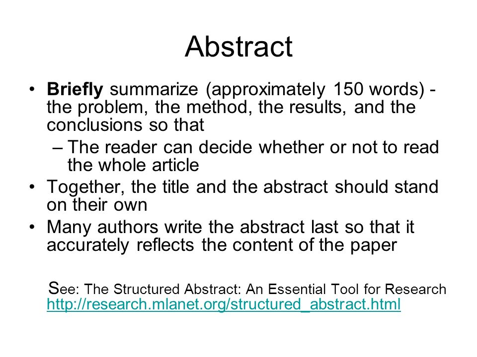 Abstract Briefly summarize (approximately 150 words) - the problem, the method, the results, and the conclusions so that.
