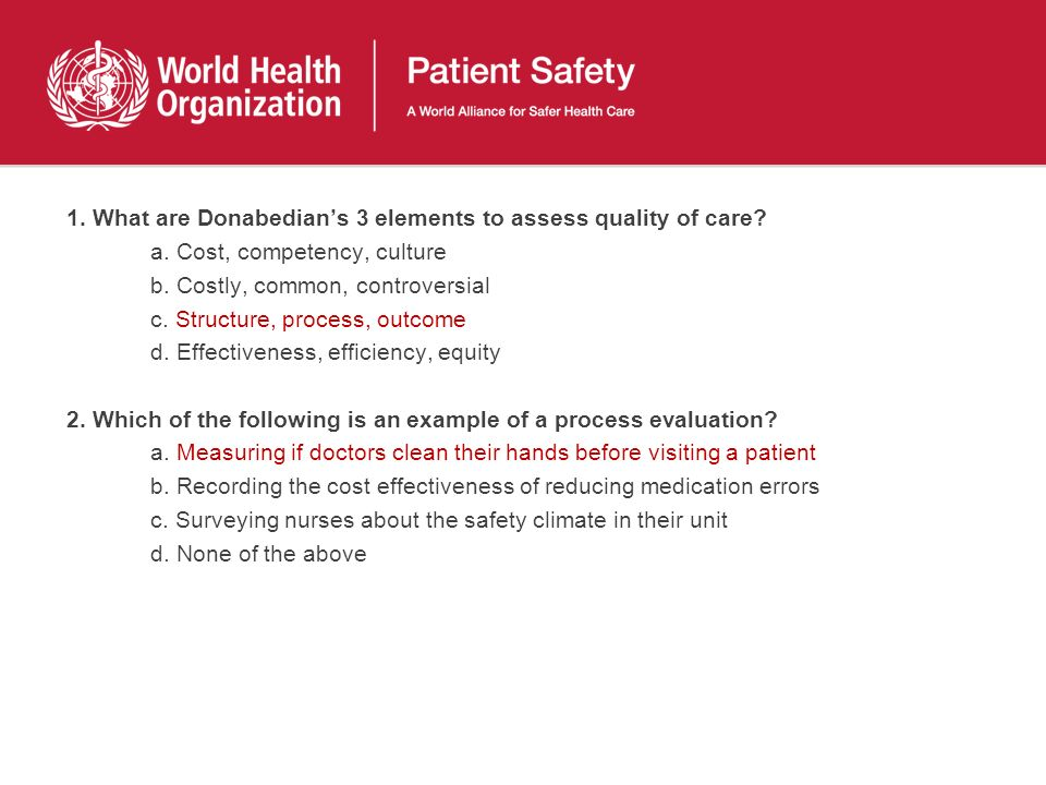 1. What are Donabedian's 3 elements to assess quality of care