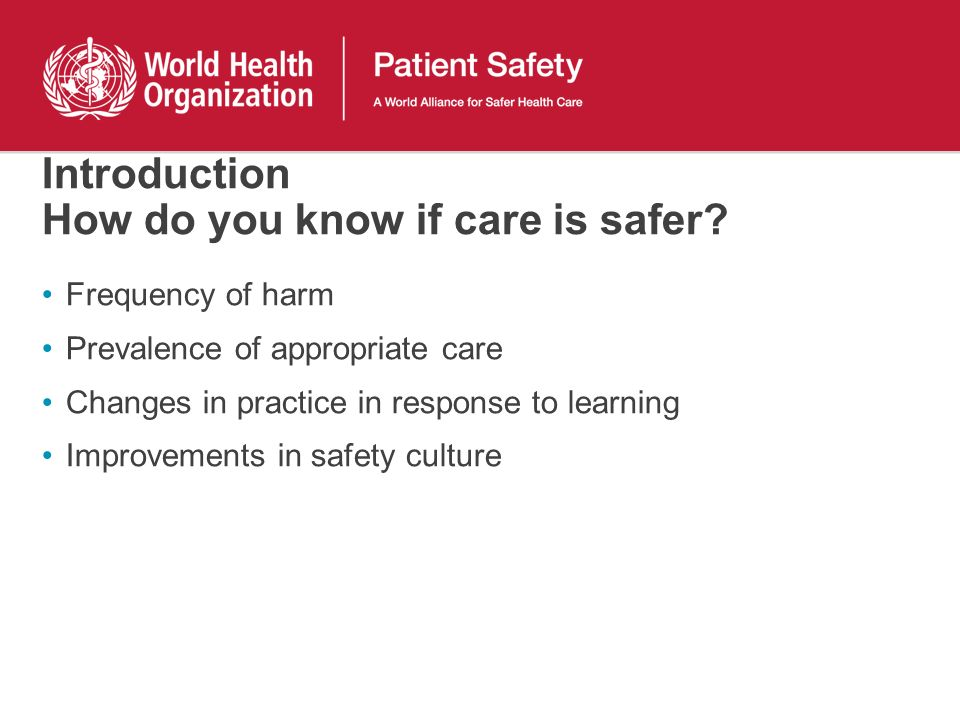 Introduction How do you know if care is safer
