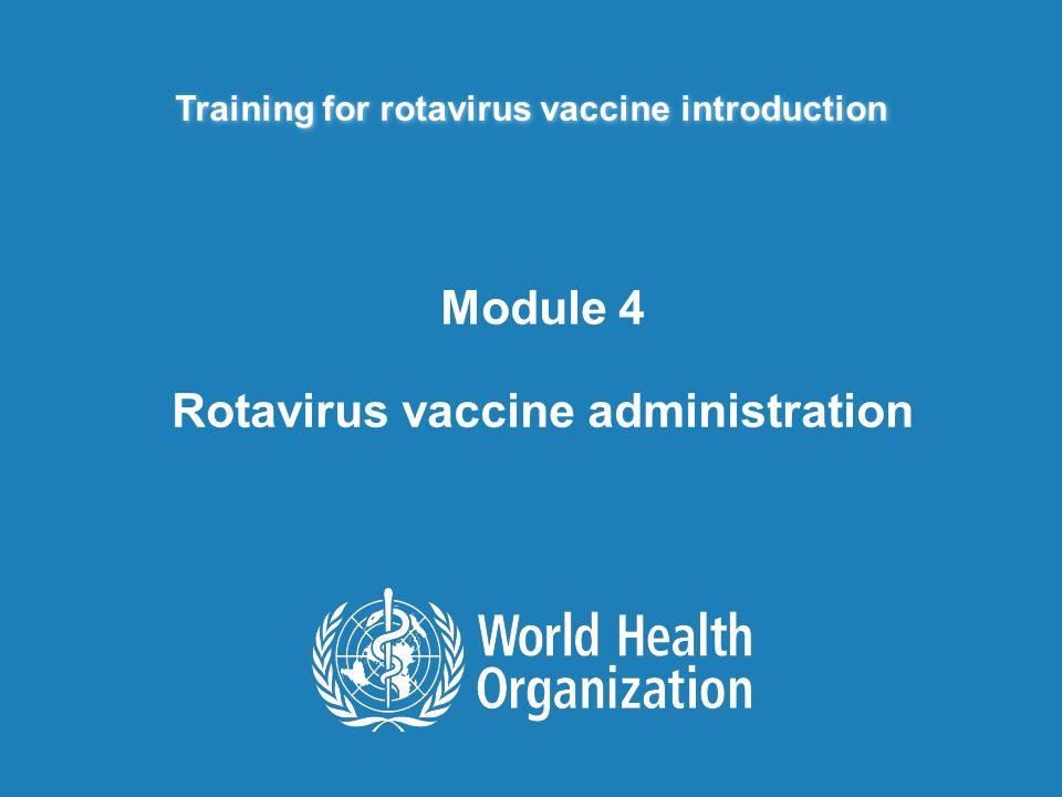 Module 4 Rotavirus vaccine administration