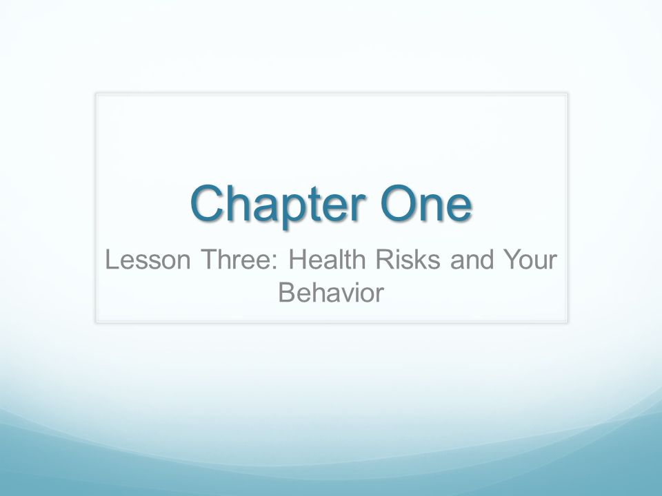 Lesson Three: Health Risks and Your Behavior