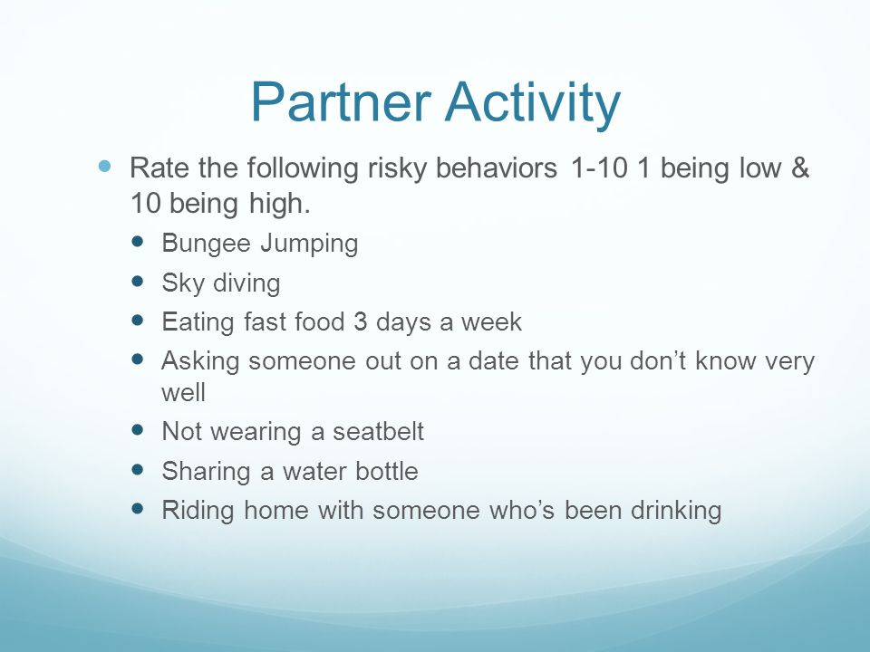 Partner Activity Rate the following risky behaviors being low & 10 being high. Bungee Jumping.