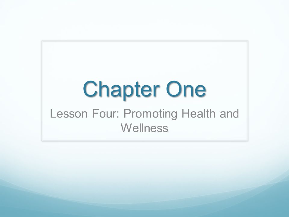 Lesson Four: Promoting Health and Wellness