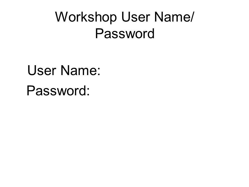 Workshop User Name/ Password